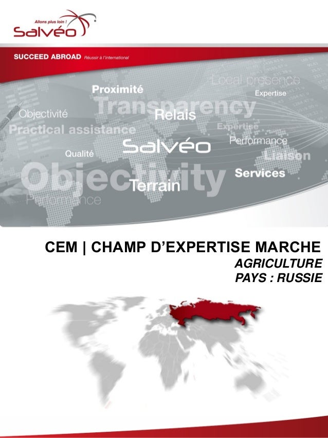 Groupe SALVEO - Champs d'Expertise Marche - agriculture Russie 2013/2014