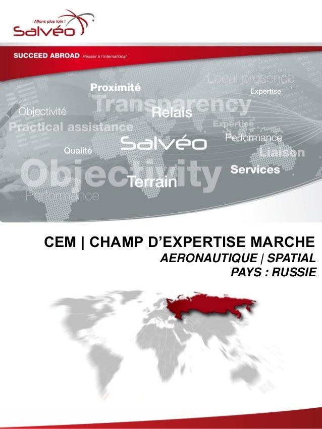 CEM   CHAMP D'EXPERTISE MARCHE AERONAUTIQUE   SPATIAL PAYS : RUSSIE