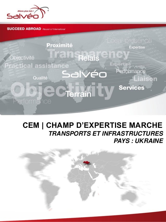 Groupe SALVEO - Champs d'Expertise Marche -  transports infrastructures Ukraine 2013/2014