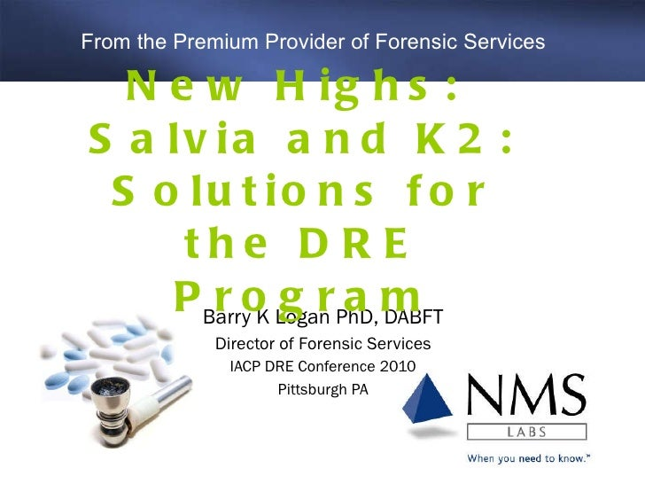 New Highs: Salvia and K 2 - Solutions for the DRE