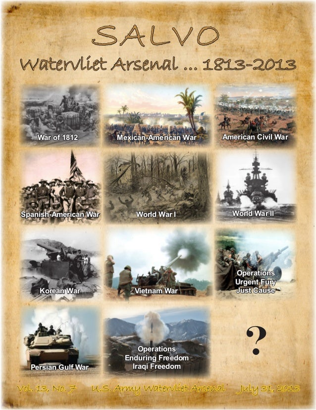 SALVO Watervliet Arsenal ... 1813-2013 Vol. 13, No. 7 U.S. Army Watervliet Arsenal July 31, 2013 War of 1812 Mexican-Ameri...