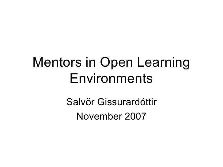 Mentors in Open Learning Environments