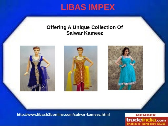 LIBAS IMPEX Offering A Unique Collection Of Salwar Kameez  http://www.libasb2bonline.com/salwar-kameez.html