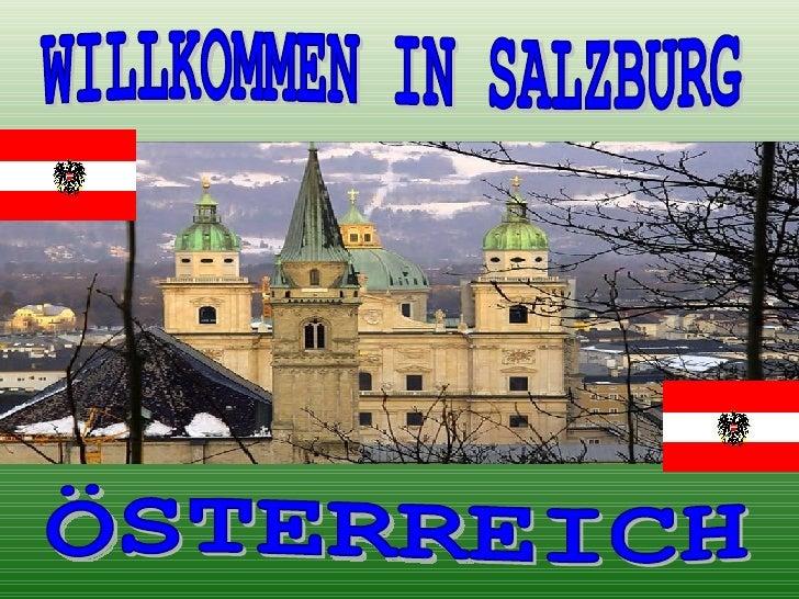 WILLKOMMEN IN SALZBURG ÖSTERREICH