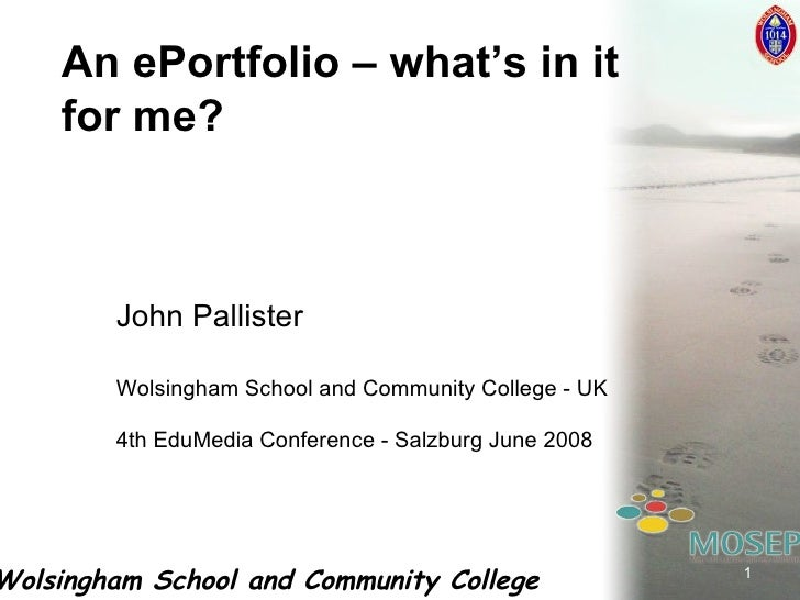 John Pallister Wolsingham School and Community College - UK 4th EduMedia Conference - Salzburg June 2008 An ePortfolio – w...