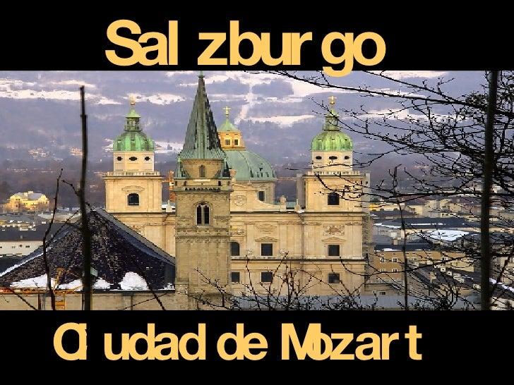 Salzburgo Ciudad de Mozart