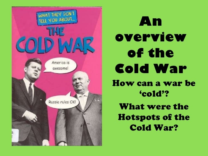 Salzer an overview of the cold war