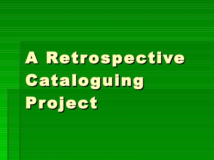A Retrospective Cataloguing Project
