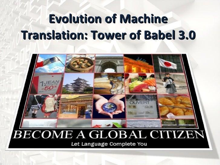 The evolution of machine translation