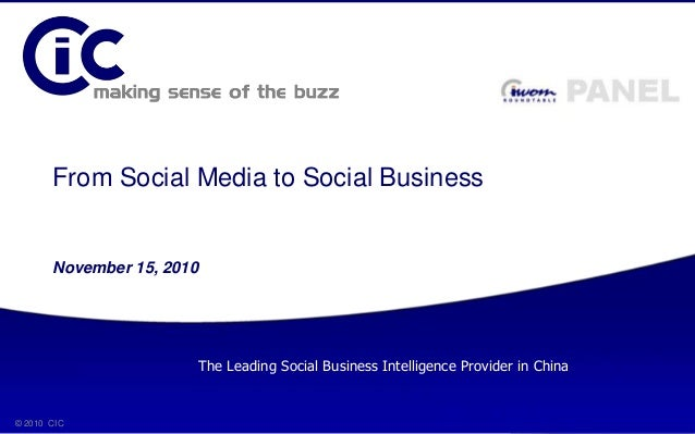 © 2010 CIC 1 From Social Media to Social Business November 15, 2010 © 2010 CIC The Leading Social Business Intelligence Pr...