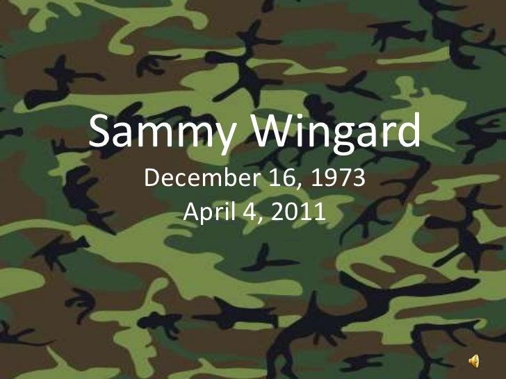 Sammy Wingard<br />December 16, 1973<br />April 4, 2011<br />