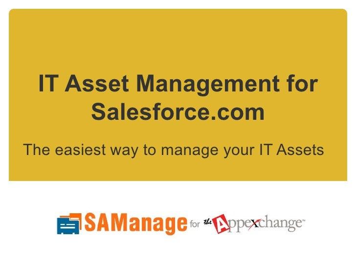 IT Asset Management for Salesforce.com The easiest way to manage your IT Assets