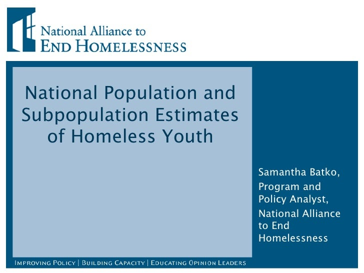 National Population andSubpopulation Estimates  of Homeless Youth                          Samantha Batko,                ...