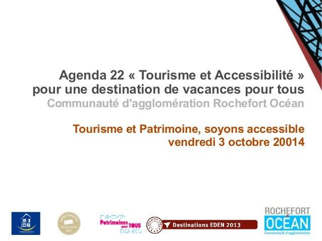 Agenda 22 « Tourisme et Accessibilité »  pour une destination de vacances pour tous  Communauté d'agglomération Rochefort ...