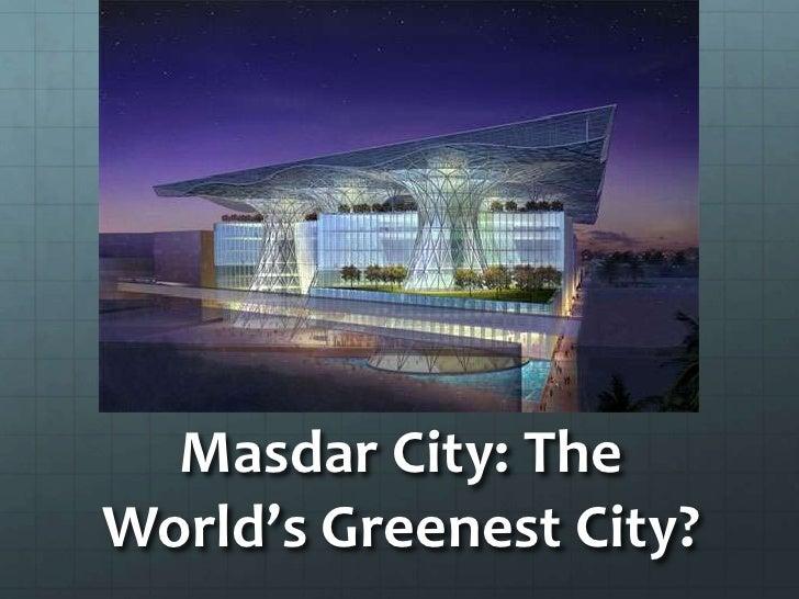 Masdar City: The World's Greenest City?<br />