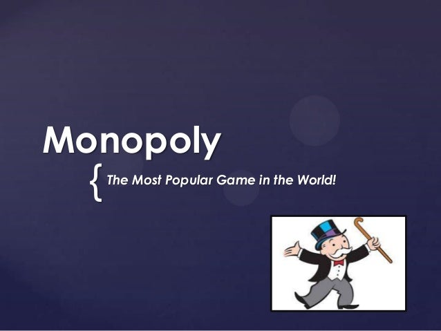 {MonopolyThe Most Popular Game in the World!