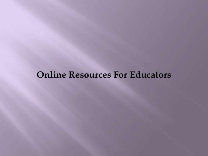 Online Resources For Educators<br />