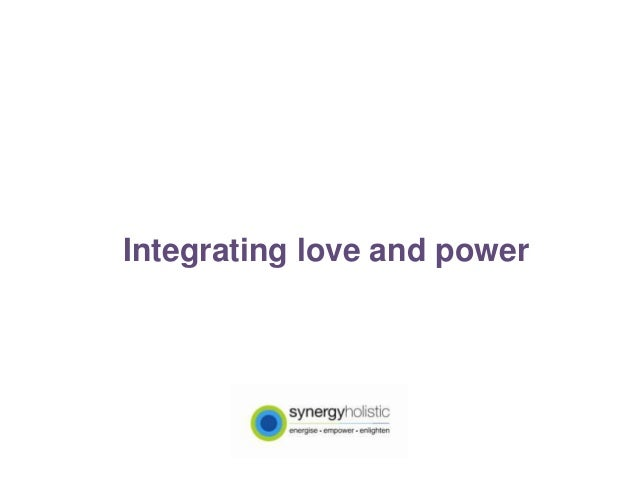 Integrating love and power