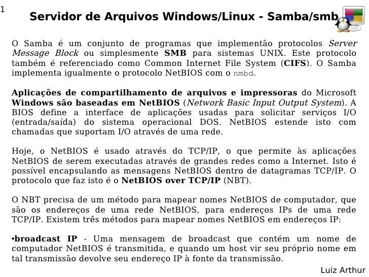 1         Servidor de Arquivos Windows/Linux - Samba/smb      O Samba é um conjunto de programas que implementão protocolo...