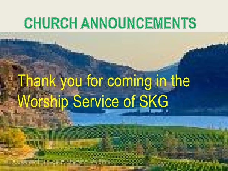 Thank you for coming in the Worship Service of SKG Thank you for coming in the Worship Service of SKG