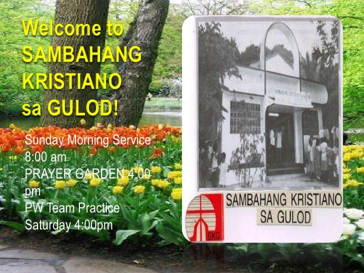 Welcome to                   SAMBAHANG                       KRISTIANO                                        sa GULOD!<br...