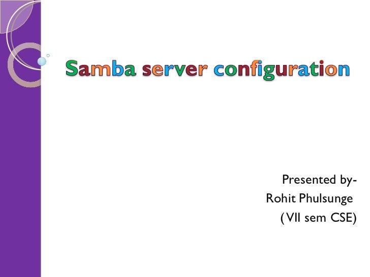 Presented by- Rohit Phulsunge  ( VII sem CSE)