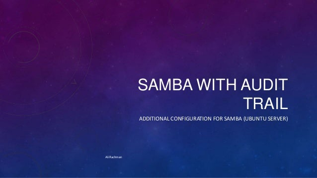 Short samba tutorial with audit trail function