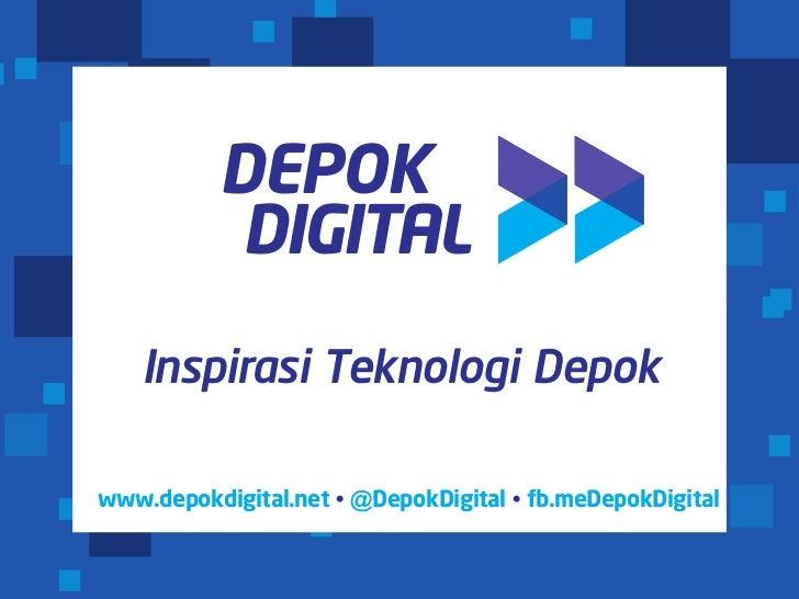 DEPOK           DIGITAL   Inspirasi Teknologi Depokwww.depokdigital.net • @DepokDigital • fb.meDepokDigital               ...