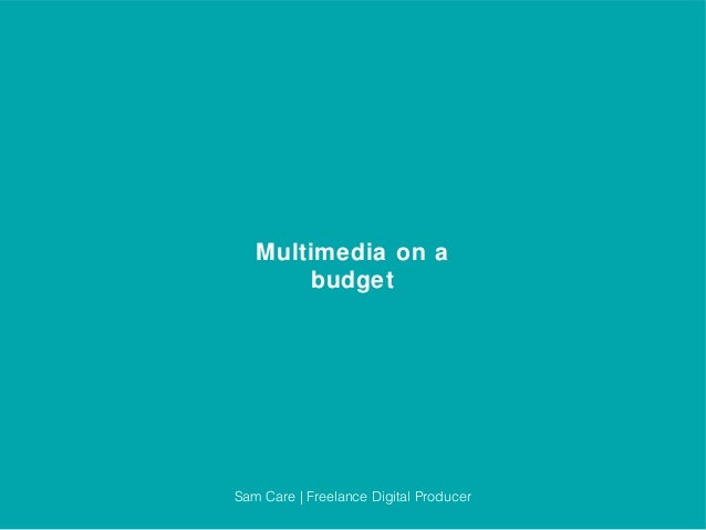 Multimedia on a budget
