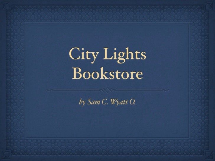 City LightsBookstore by Sam C. Wyatt O.