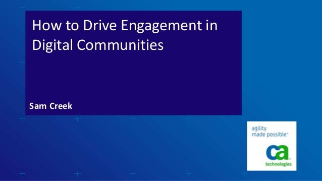 How to Drive Engagement inDigital CommunitiesSam Creek