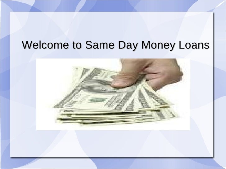 Welcome to Same Day Money Loans