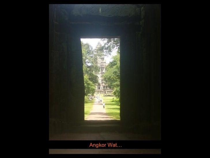 Angkor Wat…