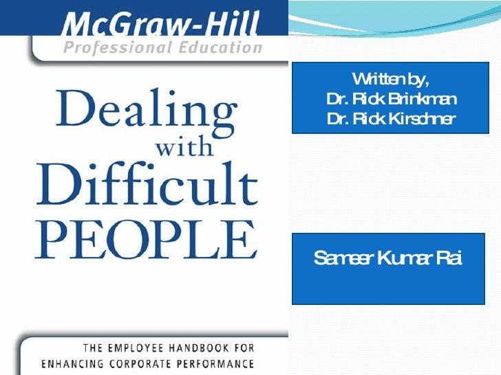 Written by, Dr. Rick Brinkman Dr. Rick Kirschner Sameer Kumar Rai