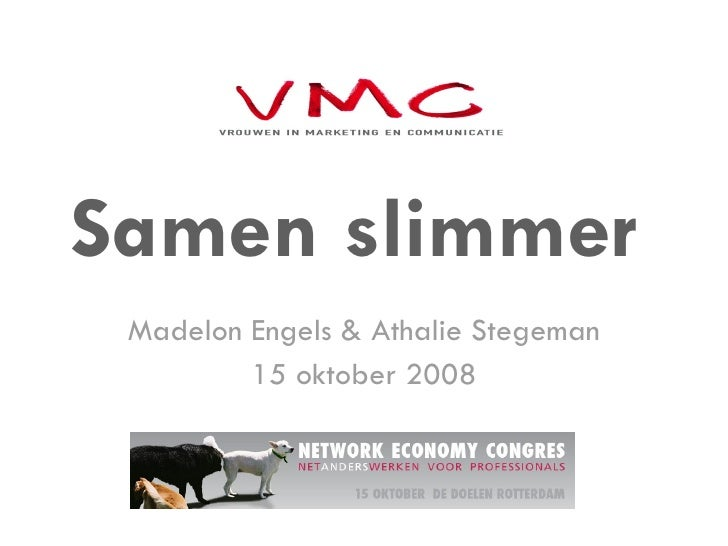 Samen slimmer  Madelon Engels & Athalie Stegeman 15 oktober 2008