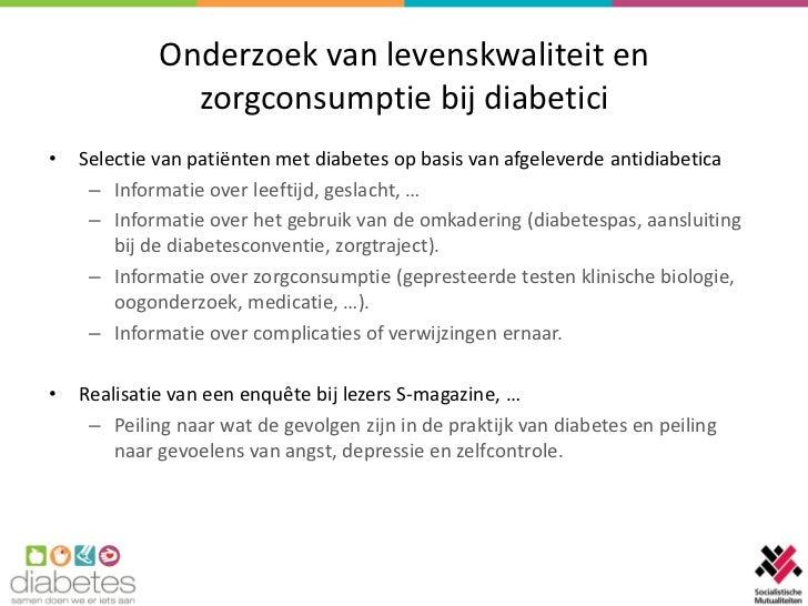 Onderzoek van levenskwaliteit en               zorgconsumptie bij diabetici•   Selectie van patiënten met diabetes op basi...