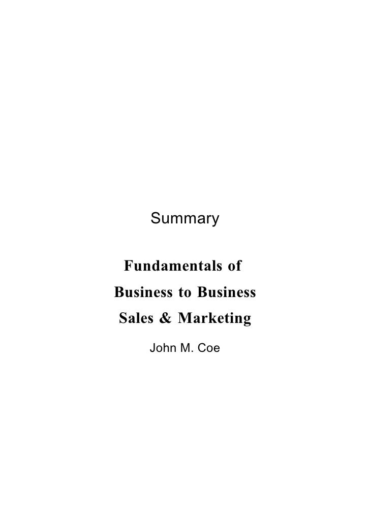 Summary   Fundamentals of Business to Business Sales & Marketing      John M. Coe