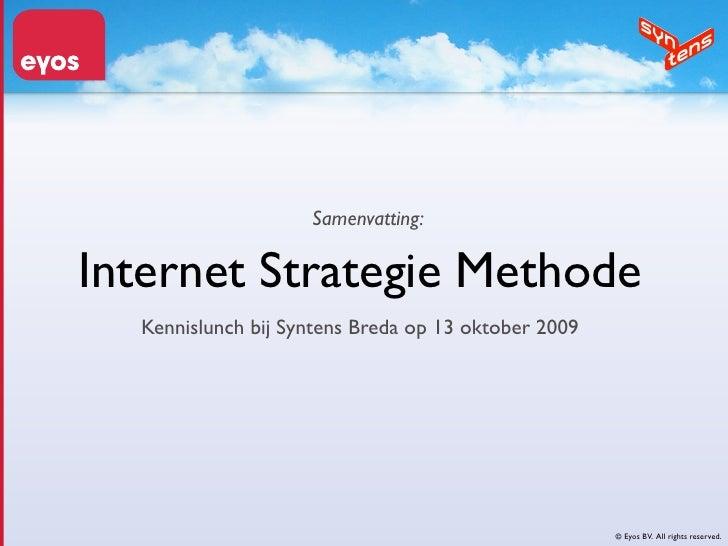 Samenvatting:  Internet Strategie Methode   Kennislunch bij Syntens Breda op 13 oktober 2009                              ...