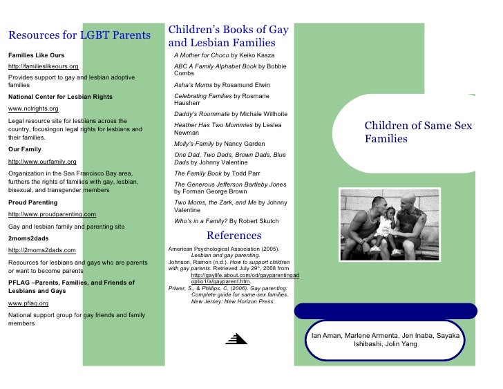 report same sex families Keywords: same-sex parents, offspring, socio-emotional development, parenting,   lesbian parents and gay parents reported more cooperative child-care than.