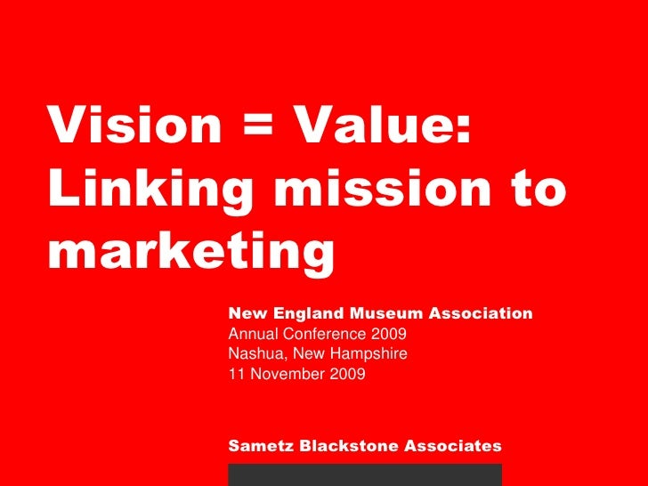 Vision = Value: Linking Mission to Marketing