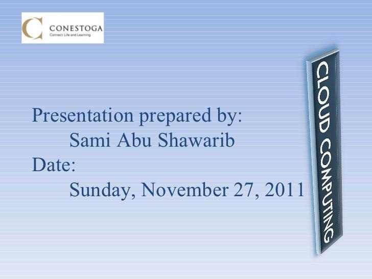 Presentation prepared by:  Sami Abu Shawarib Date:  Sunday, November 27, 2011