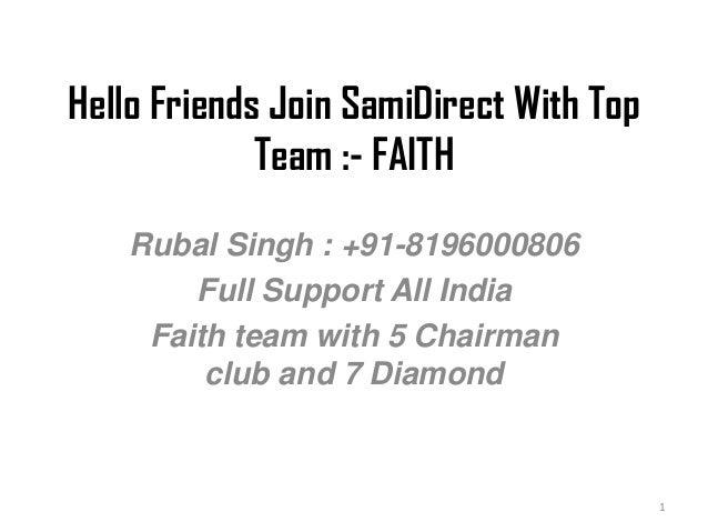 Hello Friends Join SamiDirect With Top Team :- FAITH Rubal Singh : +91-8196000806 Full Support All India Faith team with 5...