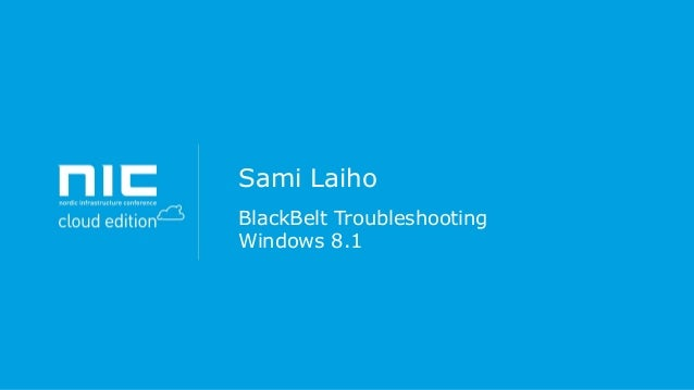 Sami Laiho BlackBelt Troubleshooting Windows 8.1