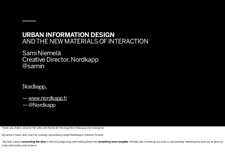 URBAN INFORMATION DESIGN                  AND THE NEW MATERIALS OF INTERACTION                  Sami Niemelä              ...