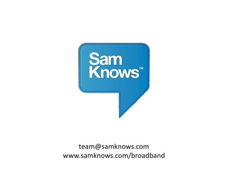 team@samknows.com www.samknows.com/broadband