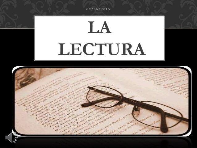 LA LECTURA 0 9 / 0 6 / 2 0 1 5