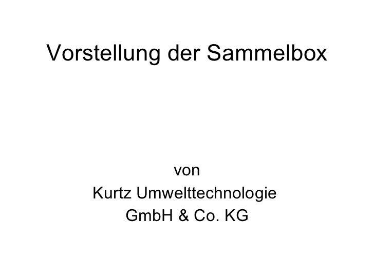 Vorstellung der Sammelbox von Kurtz Umwelttechnologie  GmbH & Co. KG