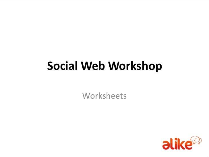 Social Web Workshop Worksheets