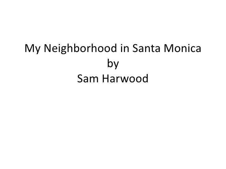 Sam My Neighborhood In Santa Monica