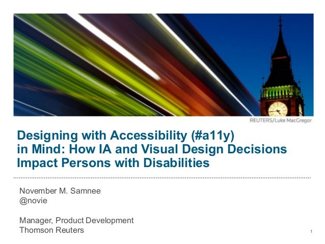 Designing with Accessibility (#a11y)in Mind: How IA and Visual Design DecisionsImpact Persons with DisabilitiesNovember M....